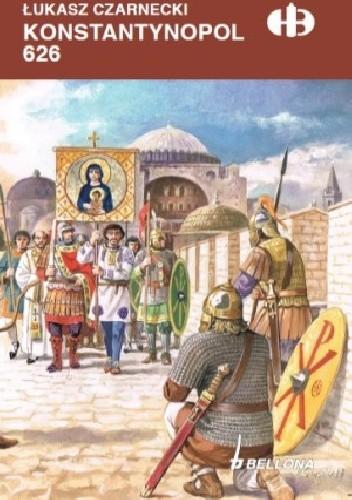 Okładka książki Konstantynopol 626 Łukasz Czarnecki