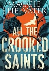 Okładka książki All the Crooked Saints Maggie Stiefvater