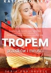 Okładka książki Tropem przodków i miłości Katia Wolska