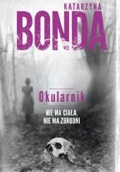 Okładka książki Okularnik Katarzyna Bonda