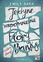 Okładka książki Jedyne wspomnienie Flory Banks Emily Barr
