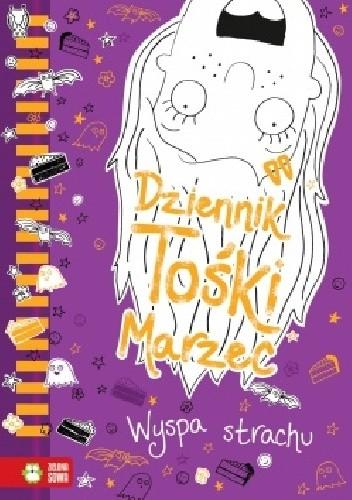 Okładka książki Dziennik Tośki Marzec. Wyspa strachu. Tom 3 Annie Kelsey