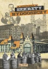 Okładka książki Sekrety Bydgoszczy