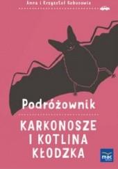Okładka książki Podróżownik. Karkonosze i Kotlina Kłodzka Anna i Krzysztof Kobusowie