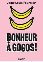 Okładka książki Bonheur à gogos ! Jean-Louis Fournier