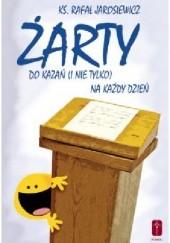 Okładka książki Żarty do kazań (i nie tylko) na każdy dzień Rafał Jarosiewicz