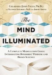 Okładka książki The Mind Illuminated: A Complete Meditation Guide Integrating Buddhist Wisdom and Brain Science John Yates