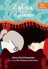 Okładka książki Z głową pod dywanem Anna Onichimowska