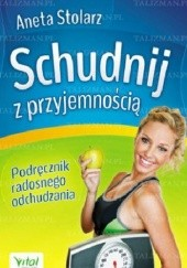 Okładka książki Schudnij z przyjemnością Aneta Stolarz
