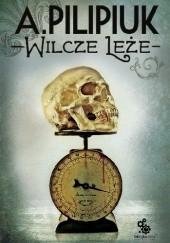Okładka książki Wilcze Leże Andrzej Pilipiuk