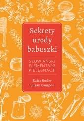 Okładka książki Sekrety urody Babuszki. Słowiański elementarz pielęgnacji Raisa Ruder,Susan Campos