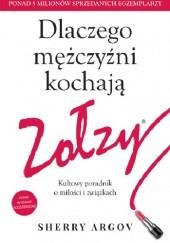 Okładka książki Dlaczego mężczyźni kochają zołzy. Kultowy poradnik o miłości i związkach Sherry Argov
