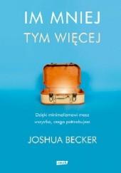Okładka książki Im mniej, tym więcej Joshua Becker