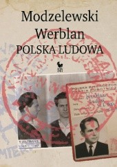 Okładka książki Modzelewski – Werblan. Polska Ludowa Karol Modzelewski,Andrzej Werblan,Robert Walenciak