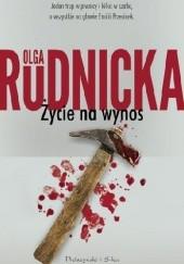 Okładka książki Życie na wynos Olga Rudnicka