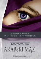 Okładka książki Arabski mąż Tanya Valko