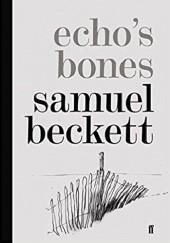 Okładka książki Echos Bones Samuel Beckett