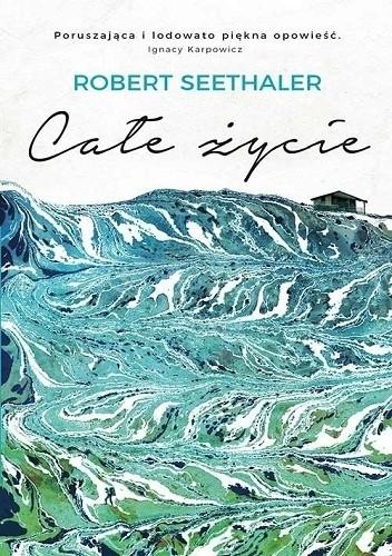 Okładka książki Całe życie Robert Seethaler