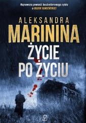 Okładka książki Życie po życiu Aleksandra Marinina