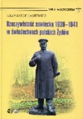 Okładka książki Rzeczywistość sowiecka 1939-1941 w świadectwach polskich Żydów Krzysztof Jasiewicz