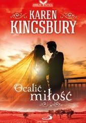 Okładka książki Ocalić miłość Karen Kingsbury