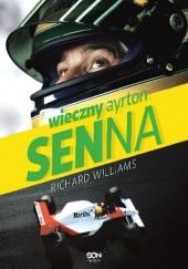 Okładka książki Wieczny Ayrton Senna Richard Williams