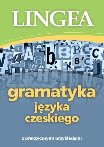 Okładka książki Gramatyka języka czeskiego z praktycznymi przykładami praca zbiorowa