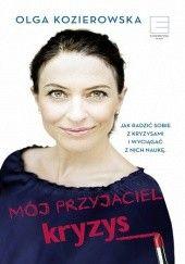 Okładka książki Mój przyjaciel kryzys Olga Kozierowska