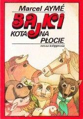 Okładka książki Bajki kota na płocie Marcel Aymé