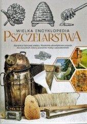 Okładka książki Wielka encyklopedia pszczelarstwa Mateusz Morawski,Lidia Moroń-Morawska