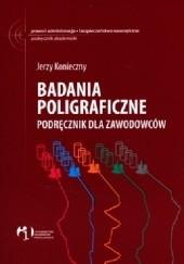Okładka książki Badania poligraficzne. Podręcznik dla zawodowców Jerzy Konieczny