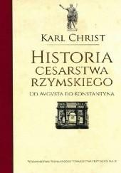 Okładka książki Historia Cesarstwa Rzymskiego. Od Augusta do Konstantyna. Karl Christ
