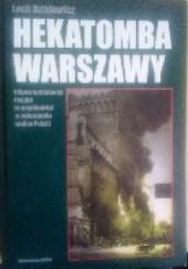 Okładka książki Hekatomba Warszawy. Odpowiedzialność Rosjan za współudział w zniszczeniu stolicy Polski Lech Dzikiewicz