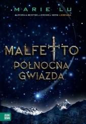 Okładka książki Malfetto. Północna gwiazda Marie Lu