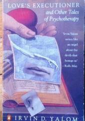 Okładka książki Love`s Executioner and Other Tales  of Psychotherapy Irvin David Yalom