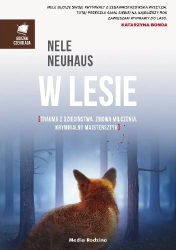 W Lesie Nele Neuhaus 4465741 Lubimyczytaćpl