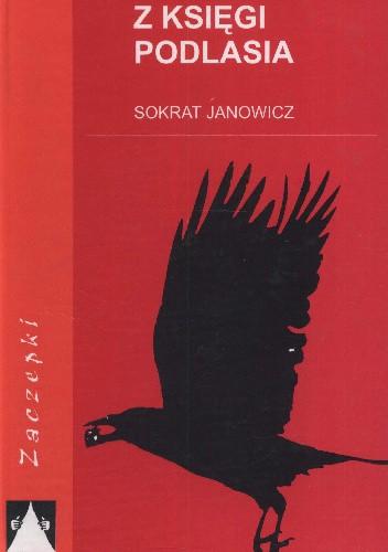 Okładka książki Z księgi Podlasia Sokrat Janowicz