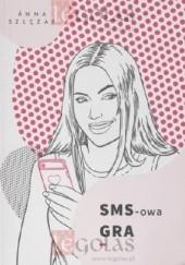 Okładka książki SMS-owa Gra Anna Szlęzak