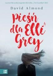 Okładka książki Pieśń dla Elli Grey David Almond