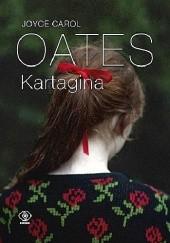 Okładka książki Kartagina Joyce Carol Oates