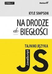 Okładka książki Tajniki języka JavaScript: Na drodze do biegłości Kyle Simpson