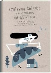 Okładka książki Królewna Śnieżka u krasnoludków Gabriela Mistral