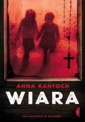 Okładka książki Wiara Anna Kańtoch