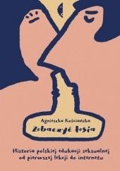 Okładka książki Zobaczyć łosia. Historia polskiej edukacji seksualnej od pierwszej lekcji do internetu Agnieszka Kościańska