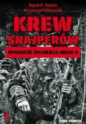Okładka książki Krew snajperów. Opowieści żołnierza GROM-u Krzysztof Kotowski,Karol K. Soyka