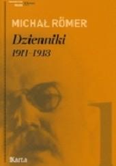 Okładka książki Dzienniki 1911-1913 Tom 1 Michał Römer