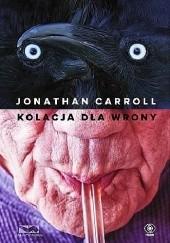 Okładka książki Kolacja dla wrony Jonathan Carroll