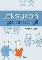 Okładka książki Leksykon gerontologii Adam A. Zych