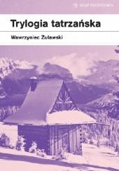 Okładka książki Trylogia tatrzańska Wawrzyniec Żuławski