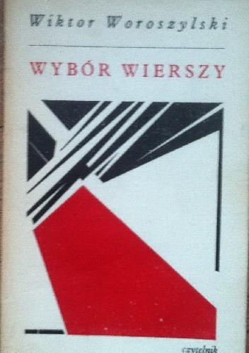 Okładka książki Wybór wierszy Wiktor Woroszylski